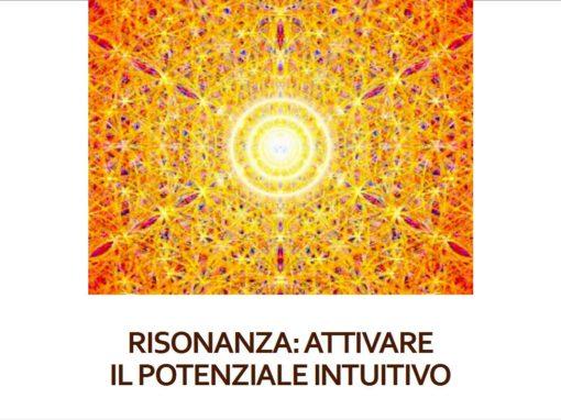 Risonanza: Attivare il Potenziale Intuitivo